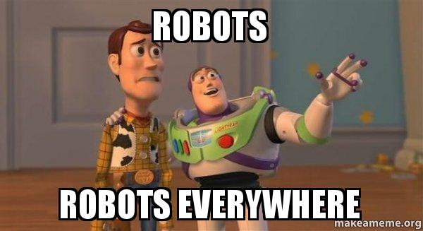 Robots, robots everywhere.